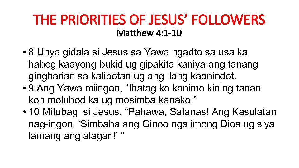 THE PRIORITIES OF JESUS' FOLLOWERS Matthew 4: 1 -10 • 8 Unya gidala si