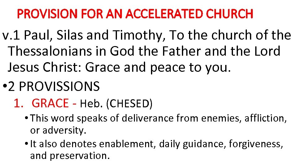 PROVISION FOR AN ACCELERATED CHURCH v. 1 Paul, Silas and Timothy, To the church