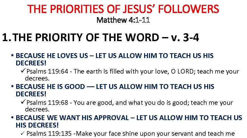THE PRIORITIES OF JESUS' FOLLOWERS Matthew 4: 1 -11 1. THE PRIORITY OF THE