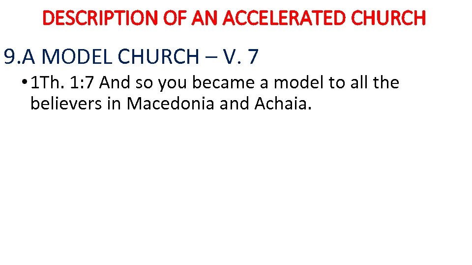 DESCRIPTION OF AN ACCELERATED CHURCH 9. A MODEL CHURCH – V. 7 • 1