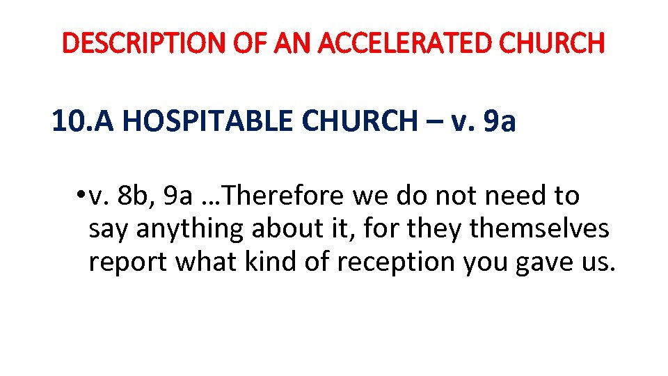 DESCRIPTION OF AN ACCELERATED CHURCH 10. A HOSPITABLE CHURCH – v. 9 a •