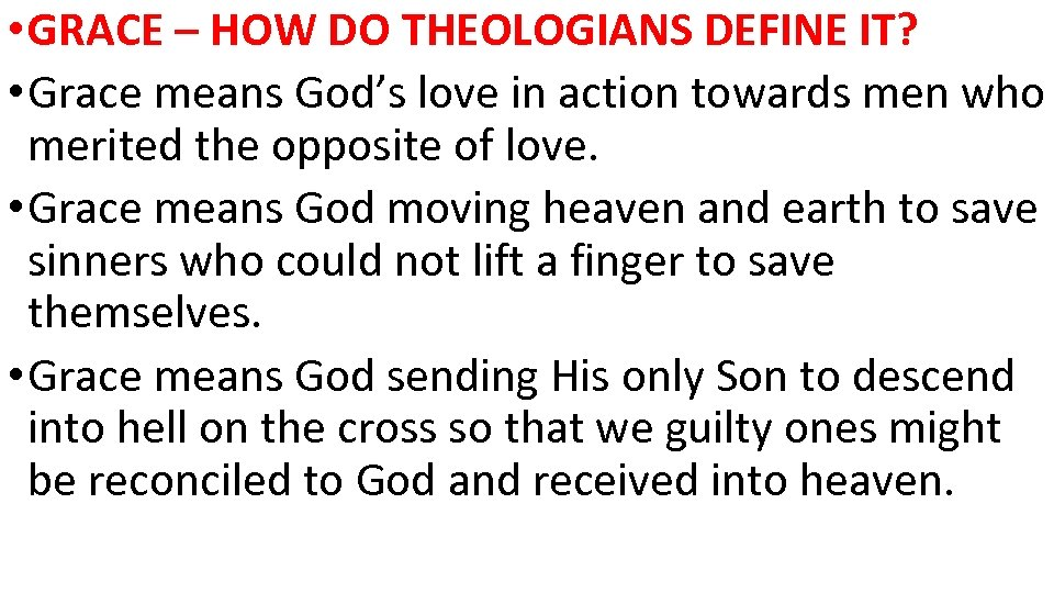 • GRACE – HOW DO THEOLOGIANS DEFINE IT? • Grace means God's love
