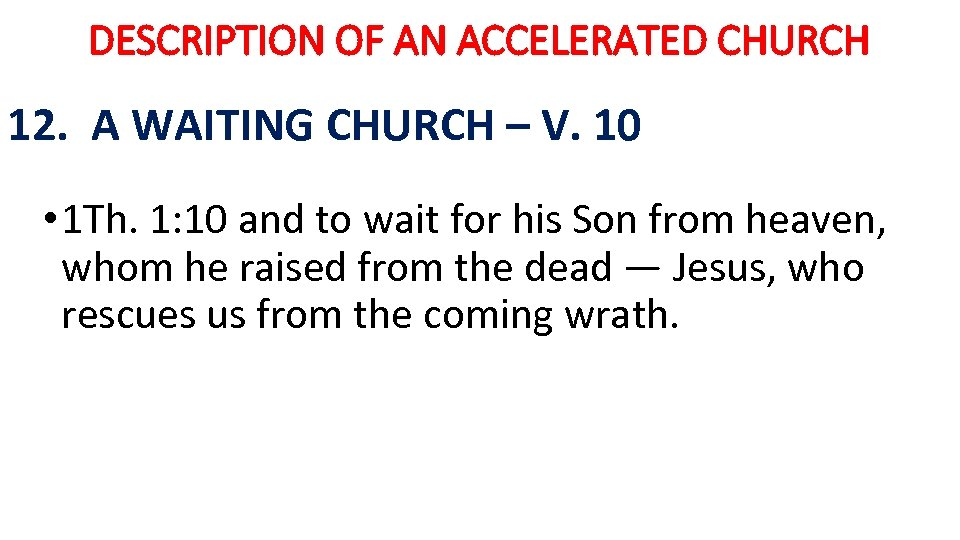 DESCRIPTION OF AN ACCELERATED CHURCH 12. A WAITING CHURCH – V. 10 • 1