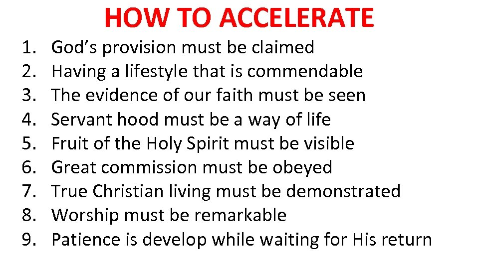 1. 2. 3. 4. 5. 6. 7. 8. 9. HOW TO ACCELERATE God's provision