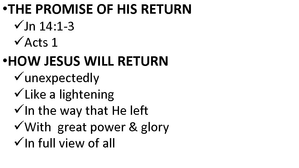 • THE PROMISE OF HIS RETURN üJn 14: 1 -3 üActs 1 •