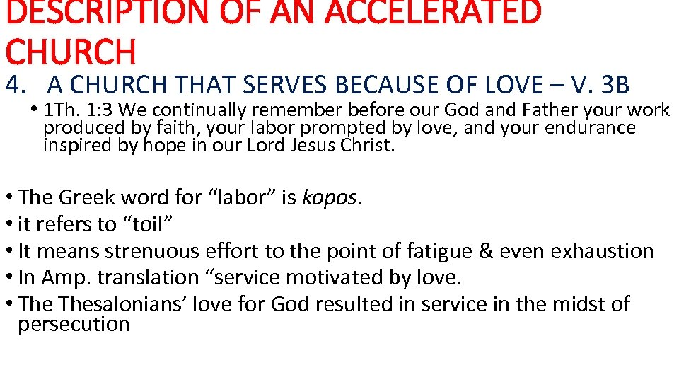 DESCRIPTION OF AN ACCELERATED CHURCH 4. A CHURCH THAT SERVES BECAUSE OF LOVE –