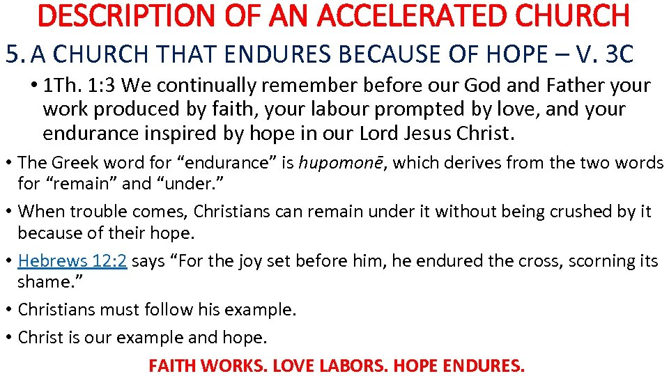 DESCRIPTION OF AN ACCELERATED CHURCH 5. A CHURCH THAT ENDURES BECAUSE OF HOPE –