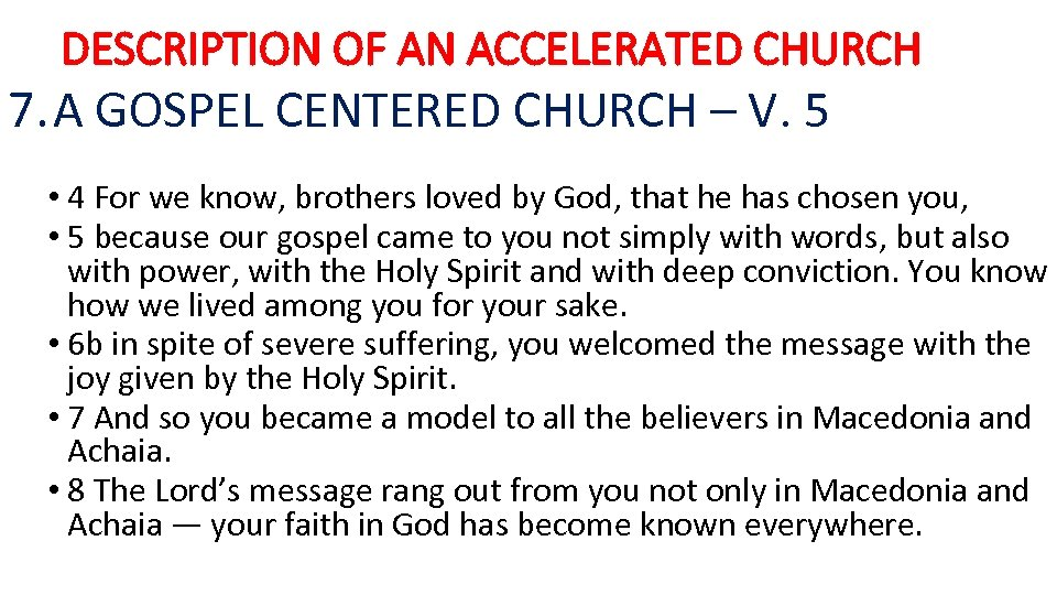 DESCRIPTION OF AN ACCELERATED CHURCH 7. A GOSPEL CENTERED CHURCH – V. 5 •