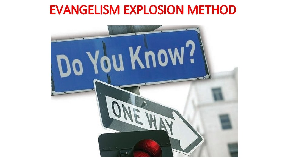 EVANGELISM EXPLOSION METHOD