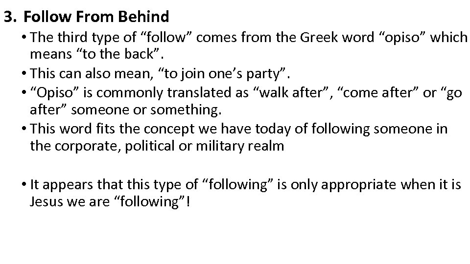 "3. Follow From Behind • The third type of ""follow"" comes from the Greek"