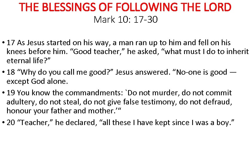 THE BLESSINGS OF FOLLOWING THE LORD Mark 10: 17 -30 • 17 As Jesus