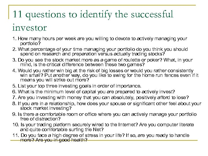 11 questions to identify the successful investor 1. How many hours per week are