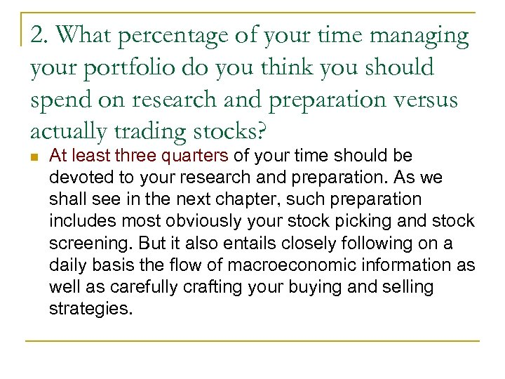 2. What percentage of your time managing your portfolio do you think you should