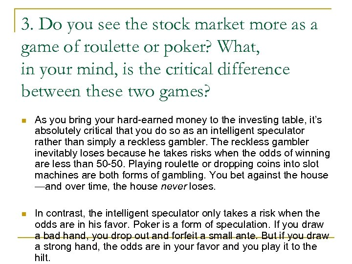 3. Do you see the stock market more as a game of roulette or