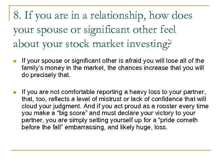 8. If you are in a relationship, how does your spouse or significant other
