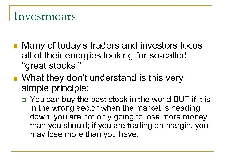 Investments n n Many of today's traders and investors focus all of their energies