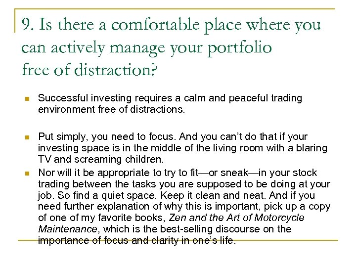 9. Is there a comfortable place where you can actively manage your portfolio free