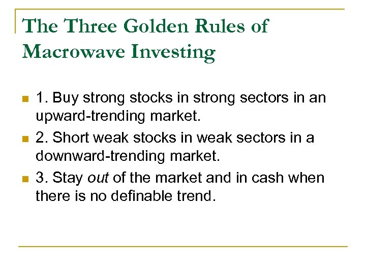 The Three Golden Rules of Macrowave Investing n n n 1. Buy strong stocks