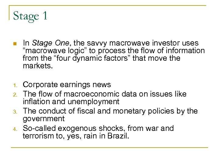 "Stage 1 n In Stage One, the savvy macrowave investor uses ""macrowave logic"" to"