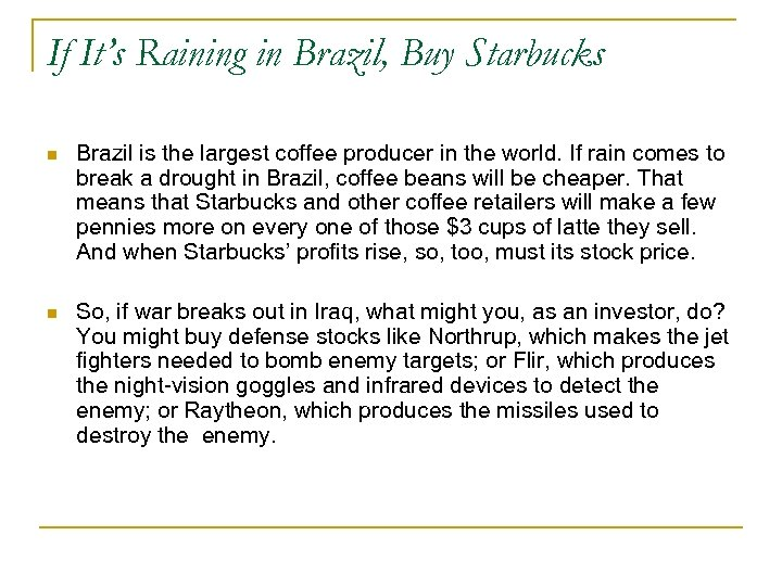 If It's Raining in Brazil, Buy Starbucks n Brazil is the largest coffee producer