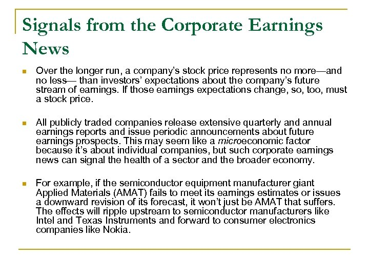 Signals from the Corporate Earnings News n Over the longer run, a company's stock