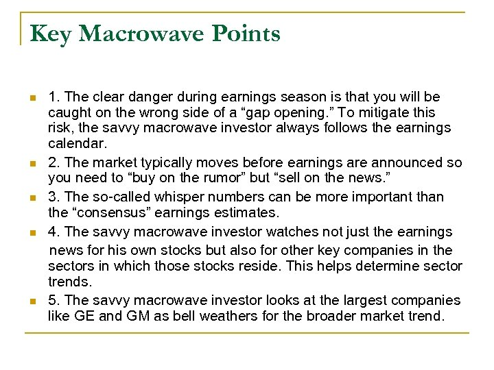 Key Macrowave Points 1. The clear danger during earnings season is that you will