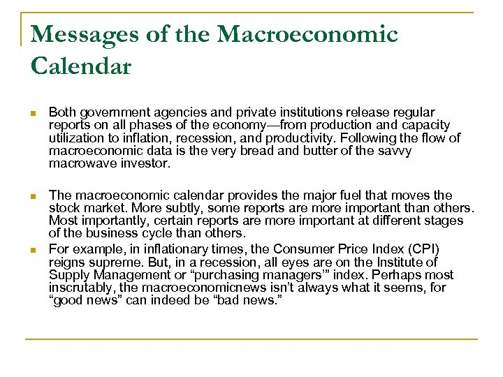 Messages of the Macroeconomic Calendar n Both government agencies and private institutions release regular