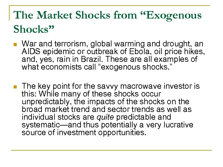 "The Market Shocks from ""Exogenous Shocks"" n War and terrorism, global warming and drought,"