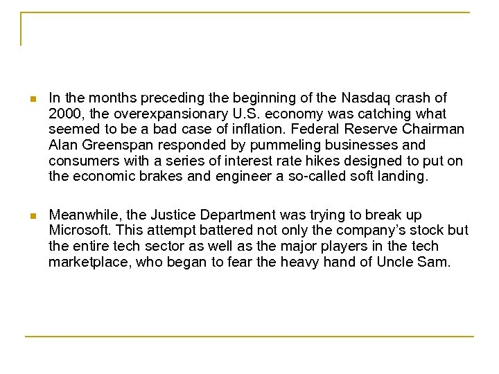 n In the months preceding the beginning of the Nasdaq crash of 2000, the