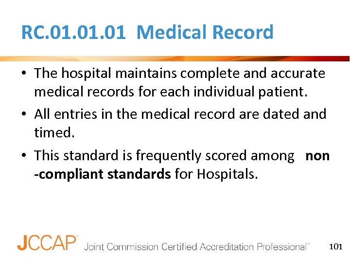 RC. 01. 01 Medical Record • The hospital maintains complete and accurate medical records