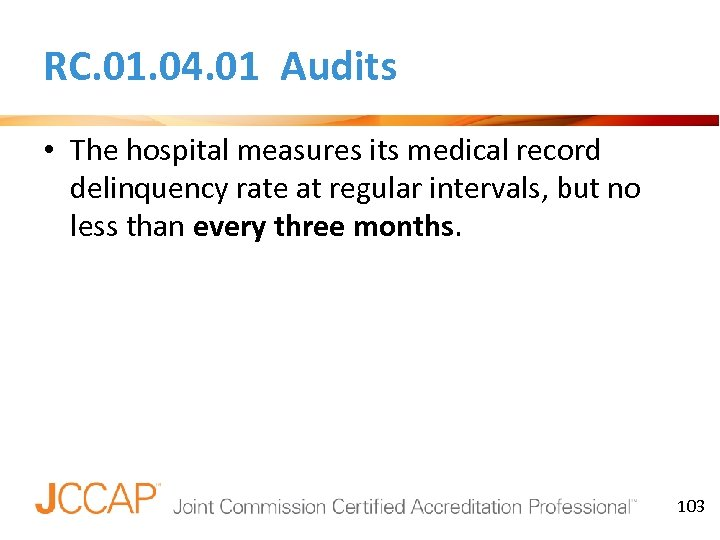 RC. 01. 04. 01 Audits • The hospital measures its medical record delinquency rate