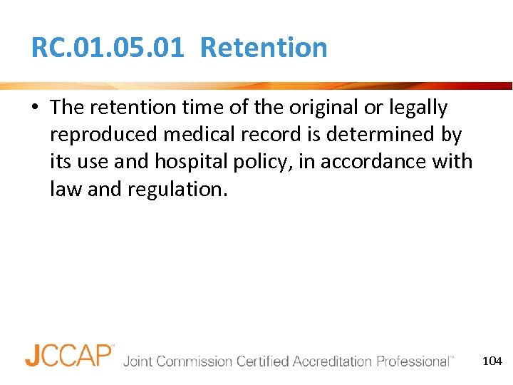 RC. 01. 05. 01 Retention • The retention time of the original or legally