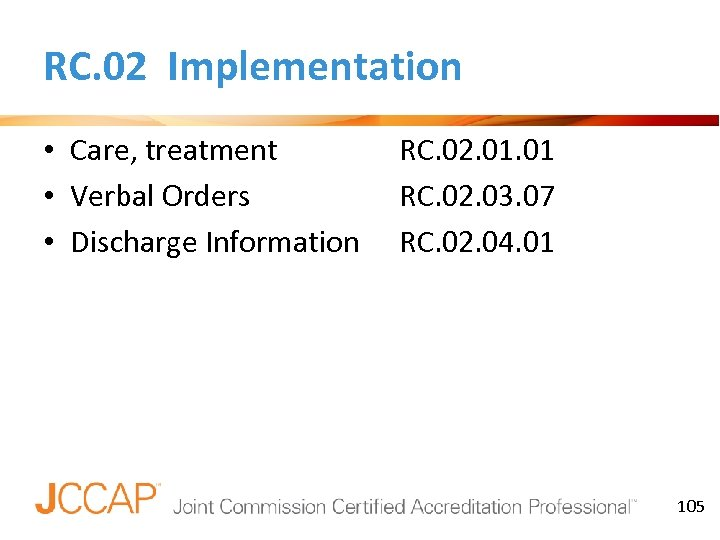 RC. 02 Implementation • Care, treatment • Verbal Orders • Discharge Information RC. 02.