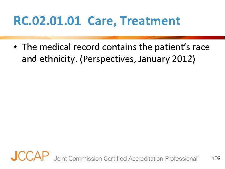RC. 02. 01 Care, Treatment • The medical record contains the patient's race and