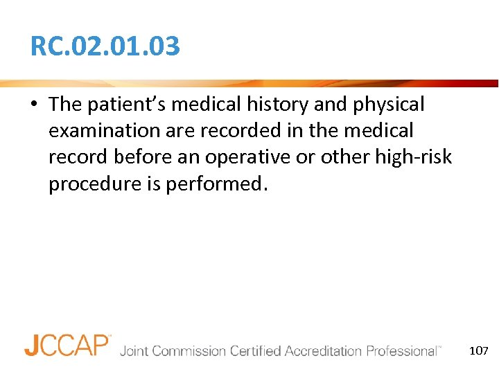 RC. 02. 01. 03 • The patient's medical history and physical examination are recorded