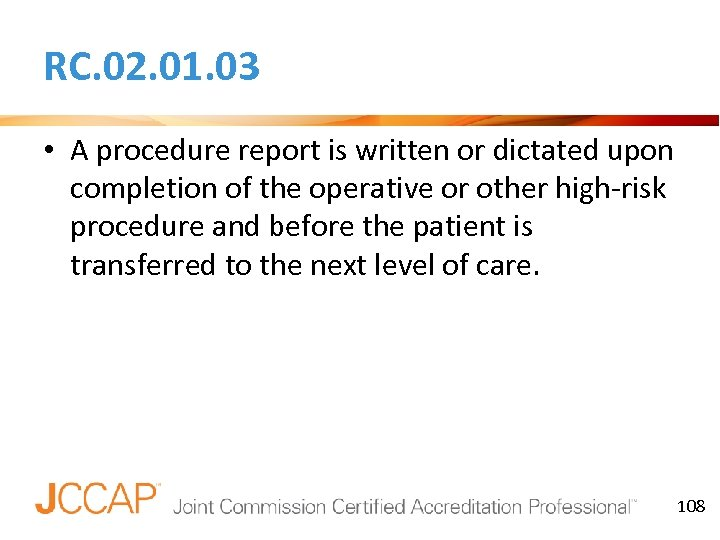 RC. 02. 01. 03 • A procedure report is written or dictated upon completion