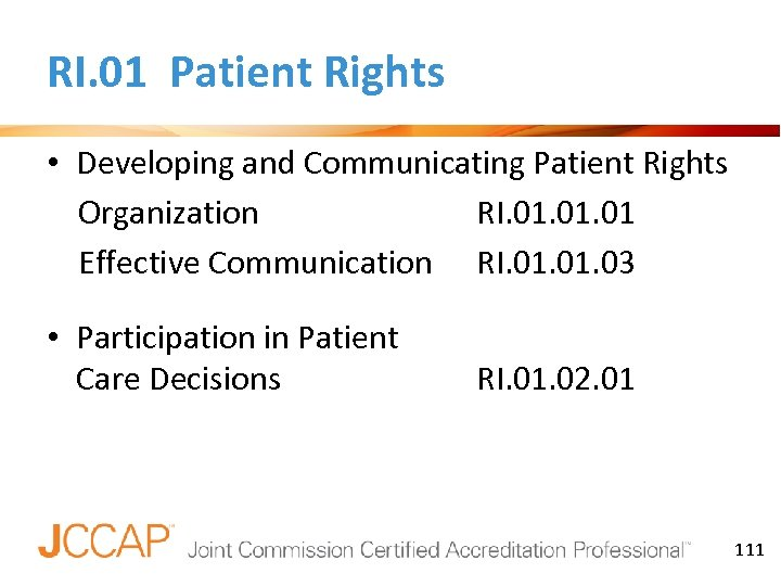 RI. 01 Patient Rights • Developing and Communicating Patient Rights Organization RI. 01. 01