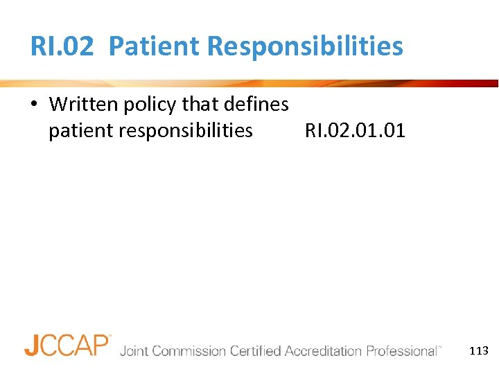 RI. 02 Patient Responsibilities • Written policy that defines patient responsibilities RI. 02. 01