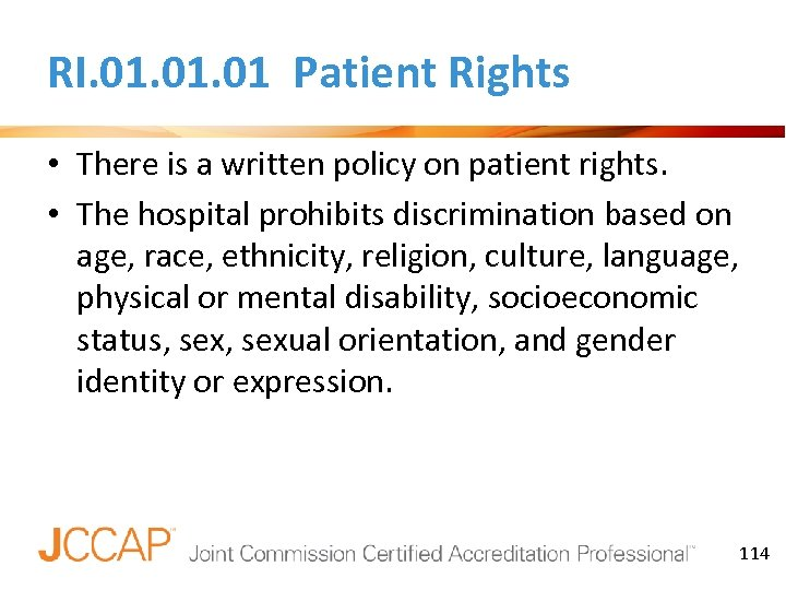 RI. 01. 01 Patient Rights • There is a written policy on patient rights.