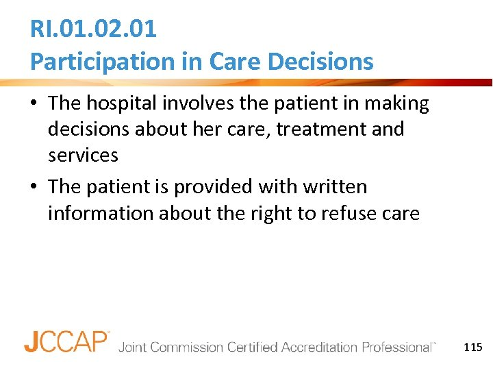 RI. 01. 02. 01 Participation in Care Decisions • The hospital involves the patient