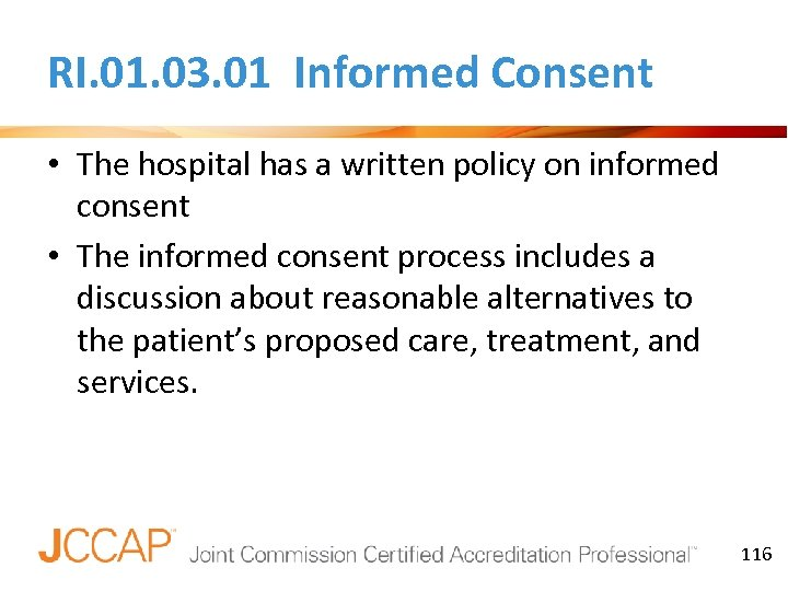 RI. 01. 03. 01 Informed Consent • The hospital has a written policy on
