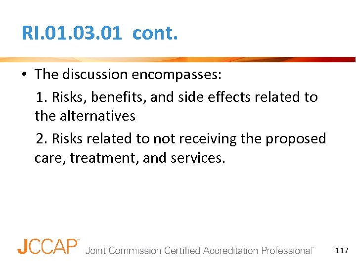 RI. 01. 03. 01 cont. • The discussion encompasses: 1. Risks, benefits, and side