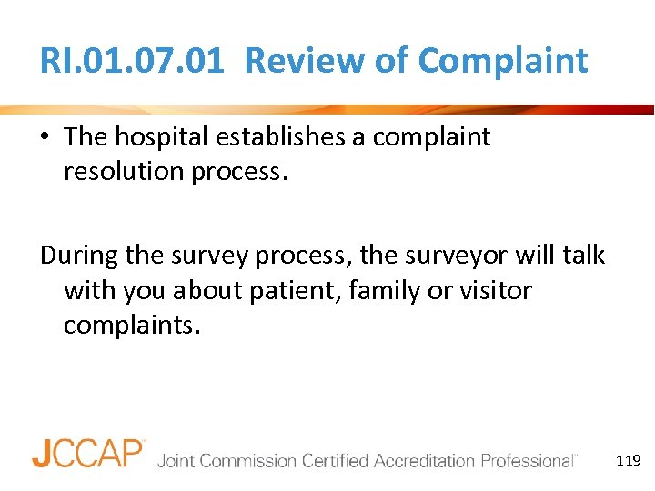 RI. 01. 07. 01 Review of Complaint • The hospital establishes a complaint resolution