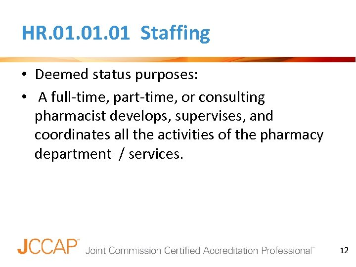 HR. 01. 01 Staffing • Deemed status purposes: • A full-time, part-time, or consulting