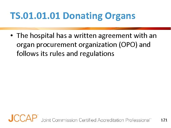 TS. 01. 01 Donating Organs • The hospital has a written agreement with an