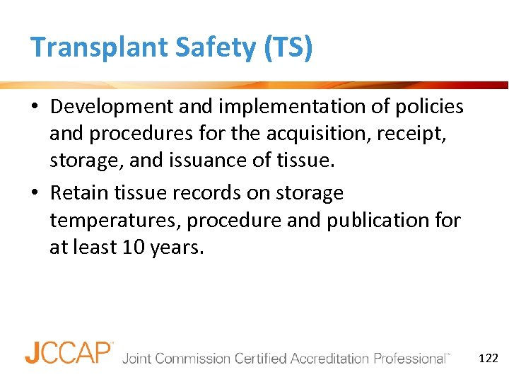 Transplant Safety (TS) • Development and implementation of policies and procedures for the acquisition,