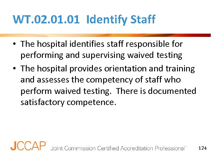 WT. 02. 01 Identify Staff • The hospital identifies staff responsible for performing and