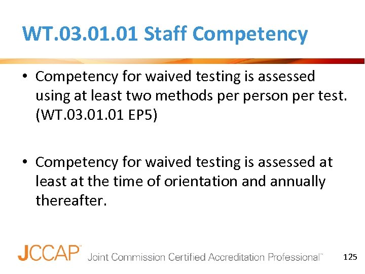 WT. 03. 01 Staff Competency • Competency for waived testing is assessed using at