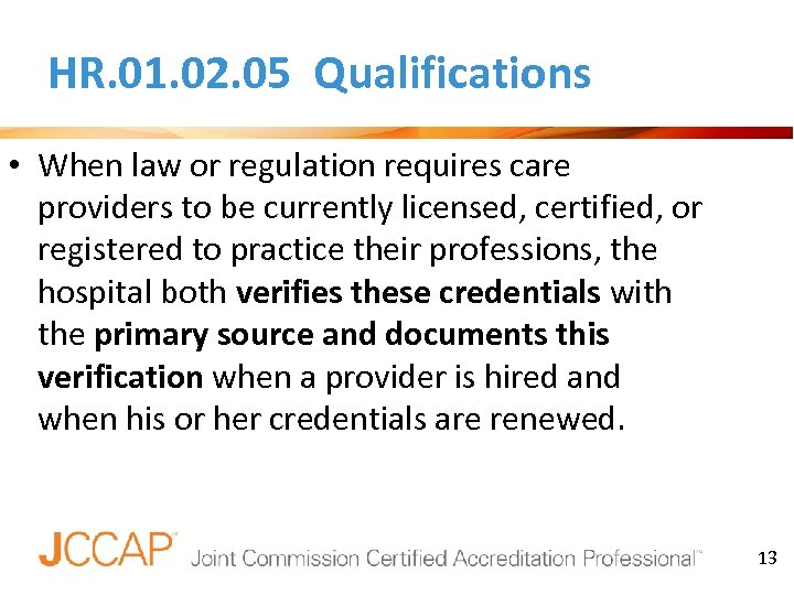 HR. 01. 02. 05 Qualifications • When law or regulation requires care providers to
