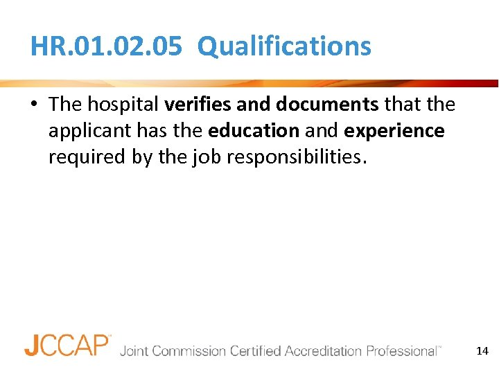 HR. 01. 02. 05 Qualifications • The hospital verifies and documents that the applicant